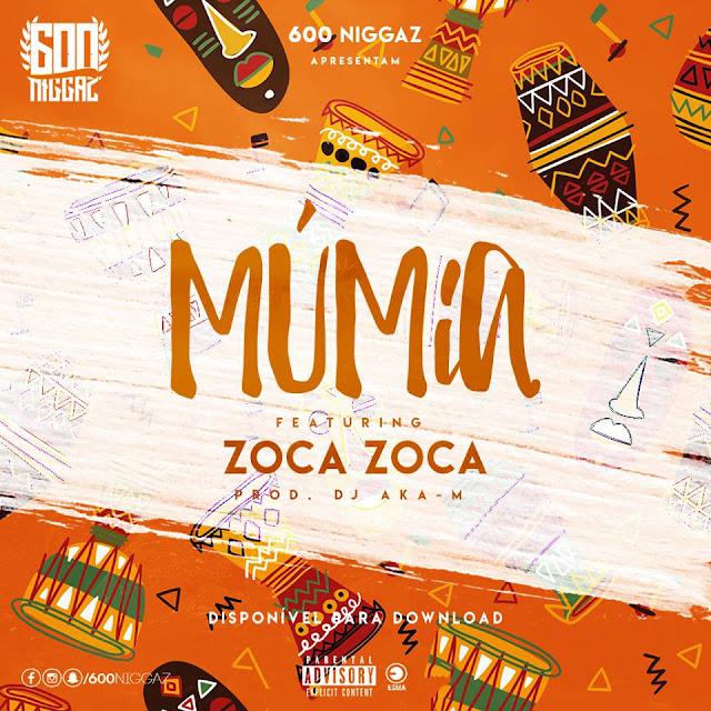 600 Niggaz - Múmia Feat. Zoca Zoca (prod. Dj Aka M) | Download