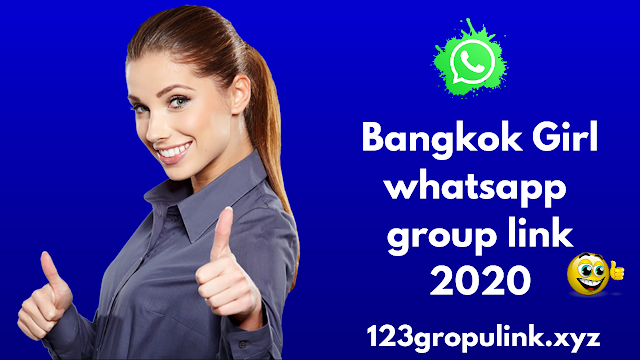 Join 301+ bangkok girl whatsapp group link