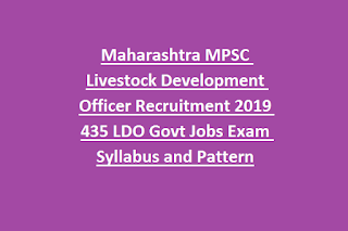 Maharashtra MPSC Livestock Development Officer Recruitment 2019 435 LDO Govt Jobs Online Exam Syllabus and Pattern
