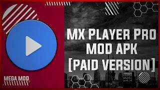 MX Player Pro MOD APK [PAID VERSION - UNLOCKED] Latest (V1.34.7)