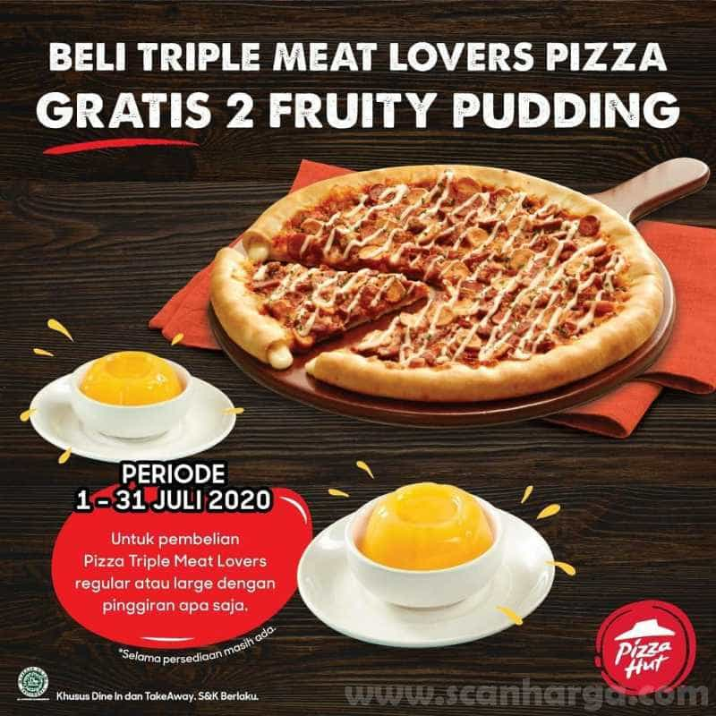 Promo Pizza Hut Triple Meat Lovers Gratis 2 Fruity Pudding