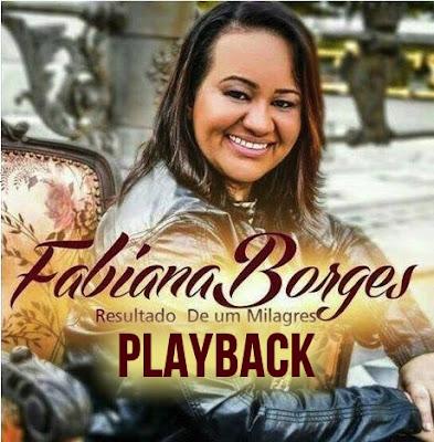 Fabiana Borges - Resultado de um Milagre (Playback) 2016