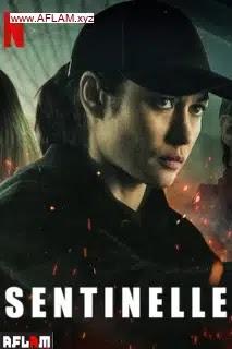 فيلم Sentinelle 2021 مترجم اون لاين