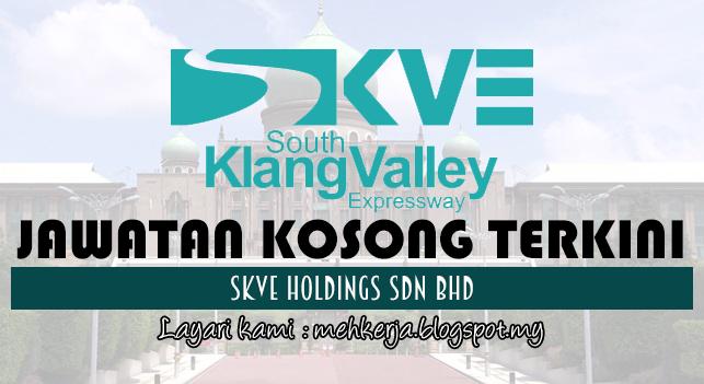 Jawatan Kosong Terkini 2017 di SKVE Holdings Sdn Bhd