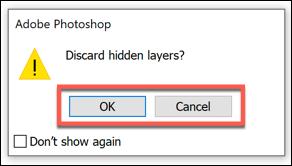 إذا كان لديك طبقات مخفية أثناء محاولتك تسوية صورة في Photoshop ، فاضغط على OK للتأكيد أو إلغاء لإيقاف العملية