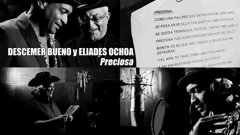 Descemer Bueno y Eliades Ochoa - ¨Preciosa¨ - Videoclip. Portal del Vídeo Clip Cubano