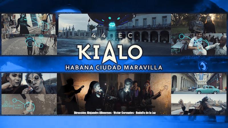 KIALO - ¨Habana Ciudad Maravilla¨ - Videoclip - Dirección: Alejandro Albuernes - Víctor Cervantes - Rodolfo de la Luz. Portal Del Vídeo Clip Cubano