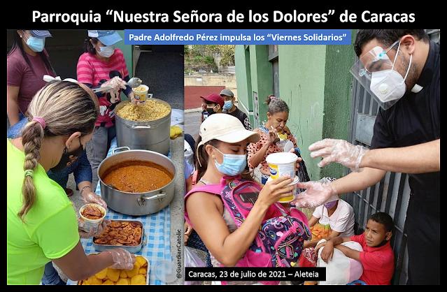 Portada- El Padre ADOLFREDO PÉREZ mitiga el hambre de los más vulnerables en la parroquia Ntra Sra de los Dolores, en Caracas - Julio 2021 - @GuardeianCatolic
