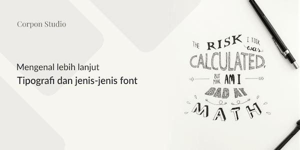 Mengenal Lebih Lanjut Tentang Tipografi Dan Jenis-jenis Font Serta Pemakaiannya