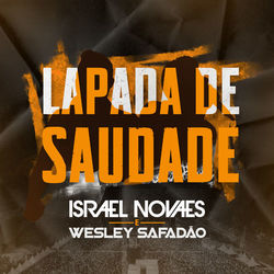 Download Lapada de Saudade – Israel Novaes part. Wesley Safadão Mp3 Torrent