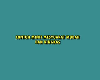 CONTOH MINIT MESYUARAT MUDAH