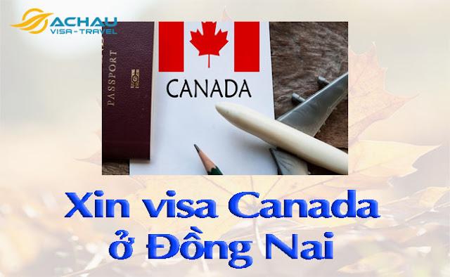 Xin visa Canada ở Đồng Nai như thế nào ?