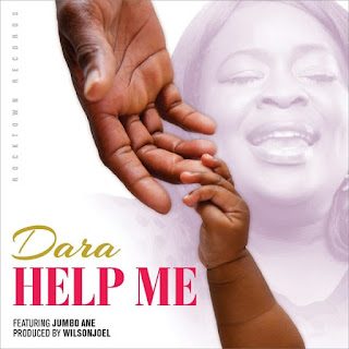 Help Me - Dara Ft Jumbo Ane( Download Music)