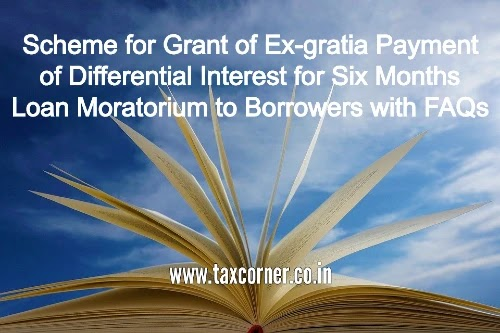 Scheme for Grant of Ex-gratia Payment of Differential Interest for Six Months Loan Moratorium to Borrowers with FAQs