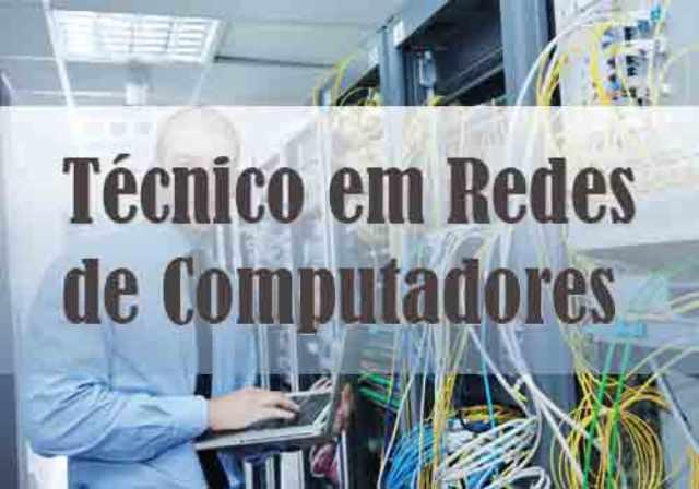Técnico em Redes de Computadores tem mercado de trabalho aquecido