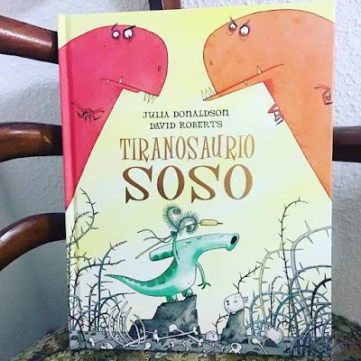 que estás leyendo, Tiranosaurio Soso, julia donaldson, david roberts, picarona, ediciones obelisco, album ilustrado, libros 2018, libros, cuento infantil,