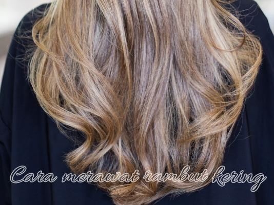 Lakukan Perawatan Rambut Kering Sendiri dengan Rangkaian Treatment yang Tepat