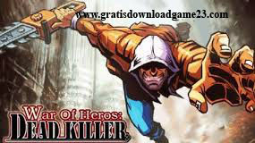 Free Game War of Heroes: Dead Killer Full Version