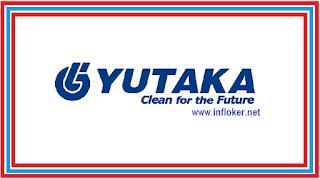 INFO Lowongan Kerja Tahun 2020 Untuk PT.Yutaka (Cikarang)