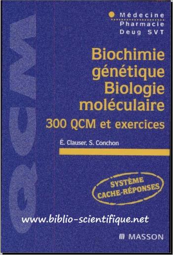 Livre : Biochimie génétique, biologie moléculaire - 300 QCM et exercices