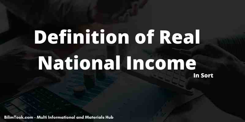 Definition of Real National Income - In short