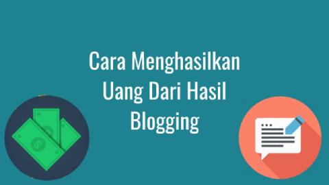 Cara Menghasikan Uang Dari Blogging
