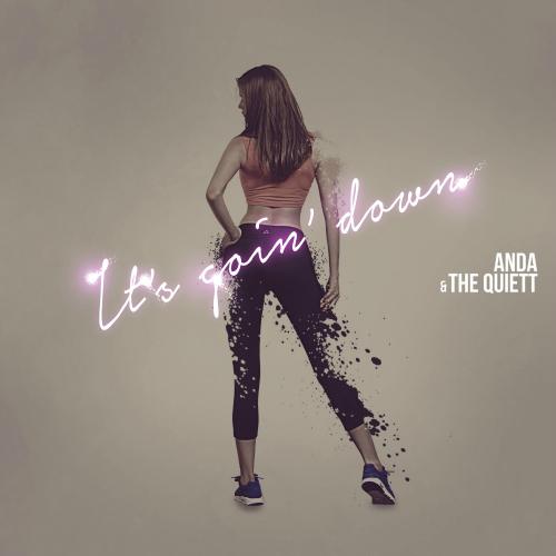 Anda, The Quiett – It`s Goin` Down – Single