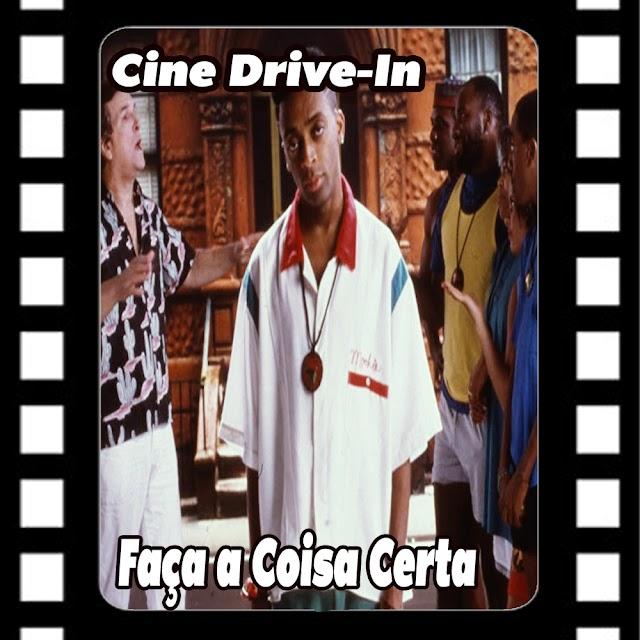 Cine Drive-in #10 - Faça a Coisa Certa