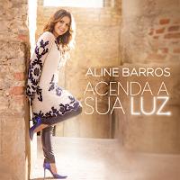 Aline Barros Acenda a Sua Luz 2017