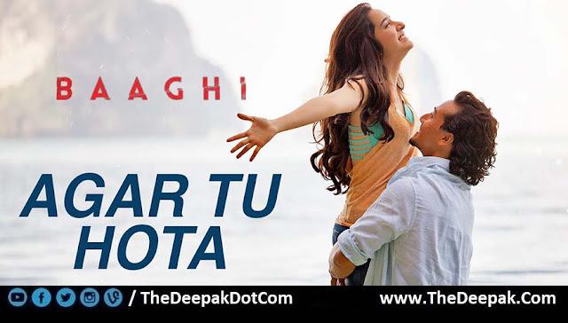Agar Tu Hota LYRICS | Baaghi - Ankit Tiwari, Shraddha Kapoor, Tiger Shroff