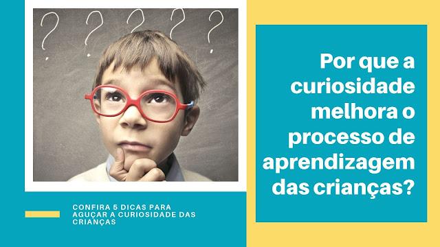 por que a curiosidade melhora o processo de aprendizagem
