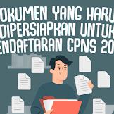 Dokumen Yang Harus Dipersiapkan Untuk Mengikuti Seleksi CPNS dan PPPK 2021