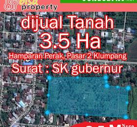 Tanah luas, 3,5 Ha di daerah Hamparan Perak Klumpang <del>Rp 3.800.000.000,-</del> <price>Rp 3.500.000.000,-</price> <code>MH-BRIHOT1</code>