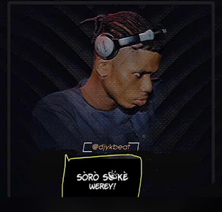 DJ YK BEATS - SORO SOKE WEREY