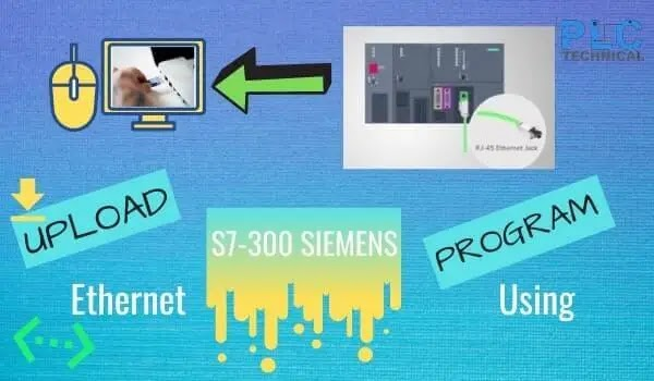 UPLOAD S7-300 SIEMENS PROGRAM USING ETHERNET