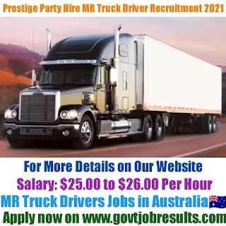 Prestige Party Hire MR Truck Driver Recruitment 2021-22