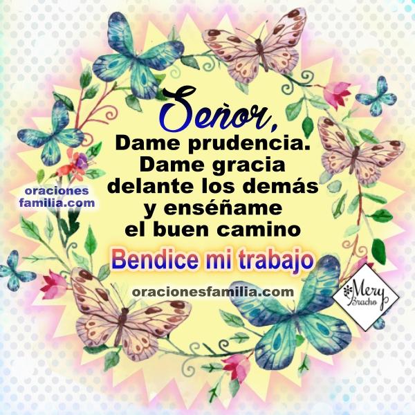 Oración de bendición para mi trabajo, frases cristianas con oraciones en imágenes por Mery Bracho. Feliz inicio de trabajo, buen día.