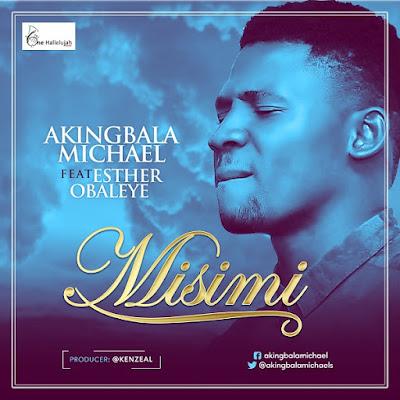 Michael Akingbala - Misimi Lyrics & Audio