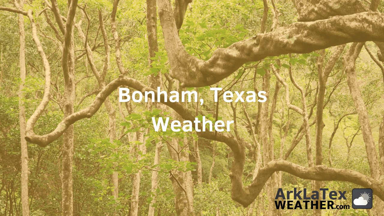 Bonham, Texas, Weather Forecast, Fannin County, Bonham,  weather, FanninNews.com, ArkLaTexWeather.com