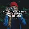 4 Must Know Social Media Tips For Today's Musicians.