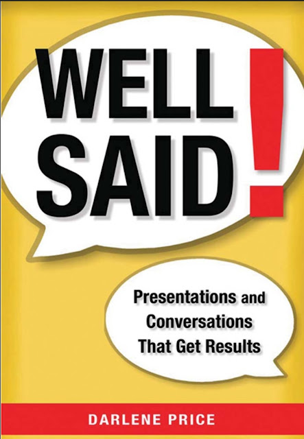 Well Said:Presentations and Conversations That Get Results