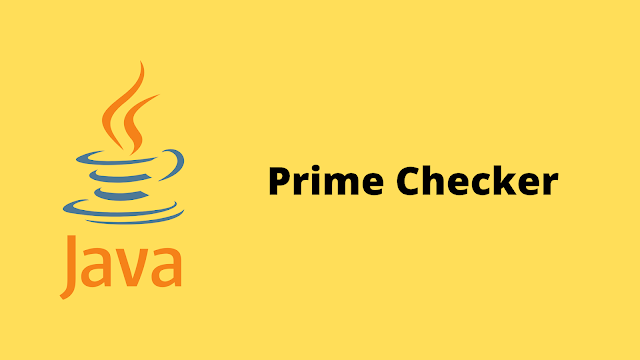 HackerRank Prime Checker solution in java