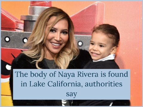 The body of Naya Rivera is found in Lake California, authorities say