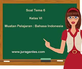 Contoh Soal Tematik Kelas 6 Tema 6 (Bahasa Indonesia) dan Kunci Jawaban