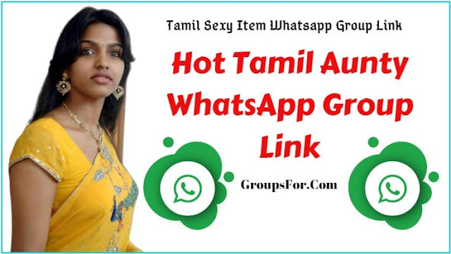Tamil Aunty WhatsApp Group Link- 100% Active Tamil Item Group Link