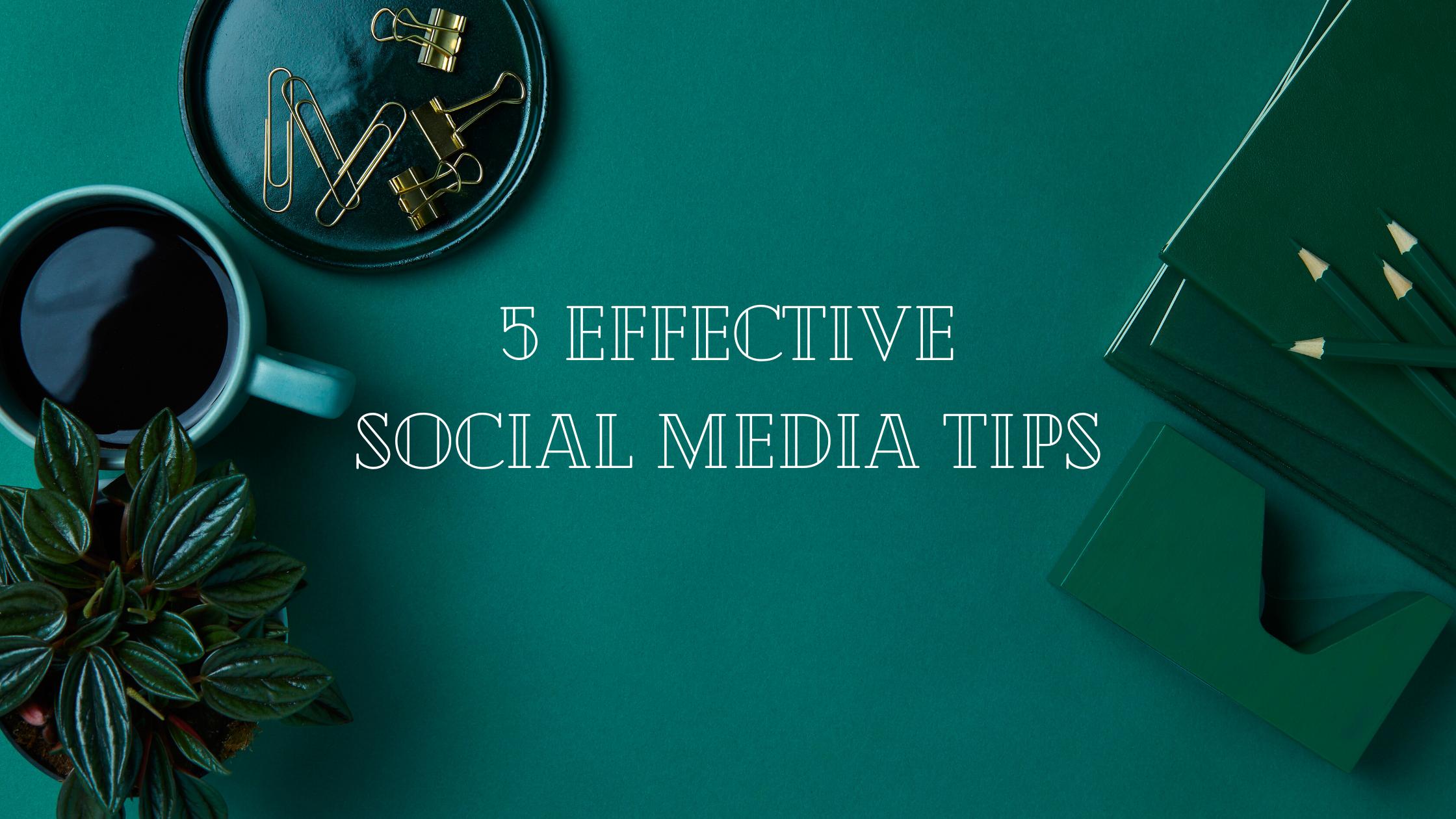 Effective Social Media Tips