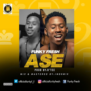"Music: Funky Fresh - ""Ase"" @Officialfunky_f (Prod. H'Tee) @campusebreed"