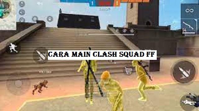 Cara Main Clash Squad FF
