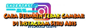 Cara Bermain Tebak Gambar/Head Quiz di Instagram, Seru Abis