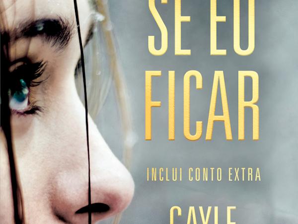 """""""Se Eu Ficar"""", Romance de Gayle Forman ganha Nova Edição"""